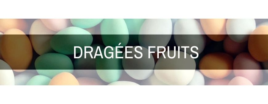 Dragées fruits
